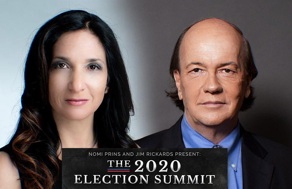 The-2020-Election-Summit-With-Nomi-Prins-And-Jim-Rickards-Review